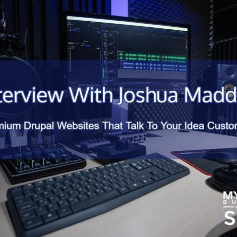 Interview With Joshua Maddux. Premium Drupal Websites That Talk To Your Ideal Customers.
