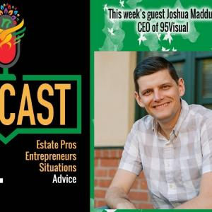 Leafy Podcast, Real Estate Pros, Real Entrepreneurs, Real Situations, Real Advice. This week's guest Joshua Maddux, CEO of 95Visual